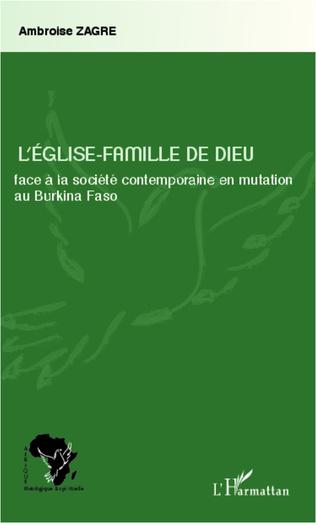 Couverture L'Eglise-Famille de Dieu face à la société contemporaine en mutation au Burkina Faso