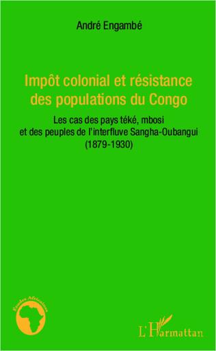 Couverture Impôt colonial et résistance des populations du Congo