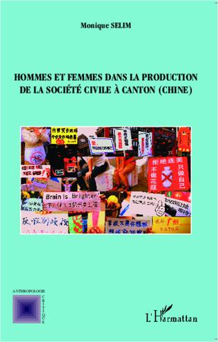 Couverture Hommes et femmes dans la production de la société civile à Canton ( Chine)