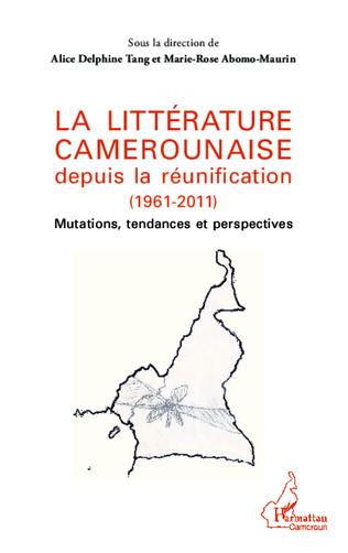 Couverture La littérature camerounaise depuis la réunification (1961-2011)