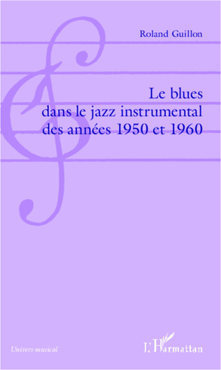 Couverture Le blues dans le jazz instrumental des années 1950 et 1960
