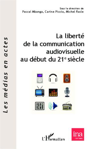 Couverture La liberté de la communication audiovisuelle au début du 21 e siècle