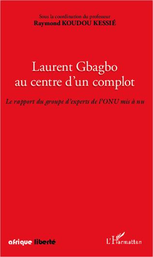 Couverture Laurent Gbagbo au centre d'un complot