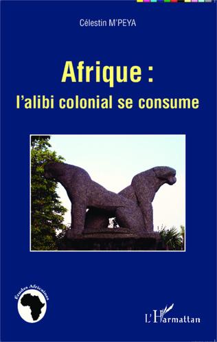 Couverture Afrique : l'alibi colonial se consume