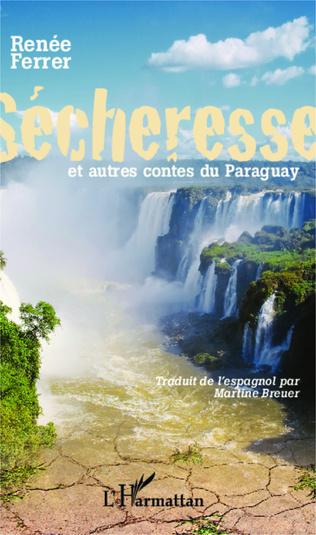 Couverture Sécheresse et autres contes du Paraguay