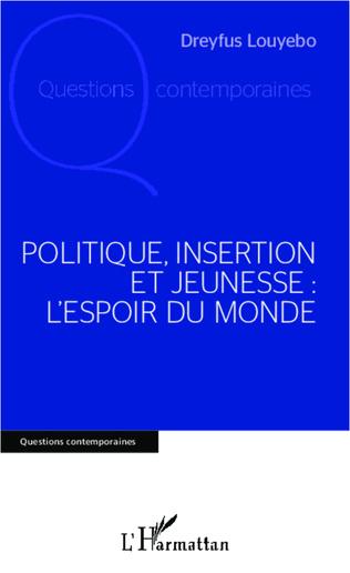 Couverture Politique, insertion et jeunesse : l'espoir du monde