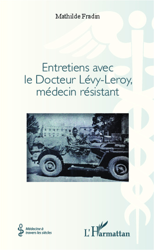 Couverture Entretiens avec le Docteur Lévy- Leroy, médecin résistant