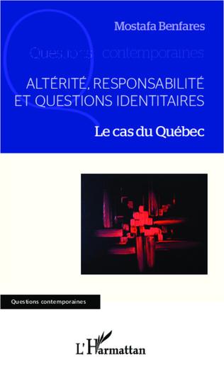 Couverture Altérité, responsabilité et questions identitaires