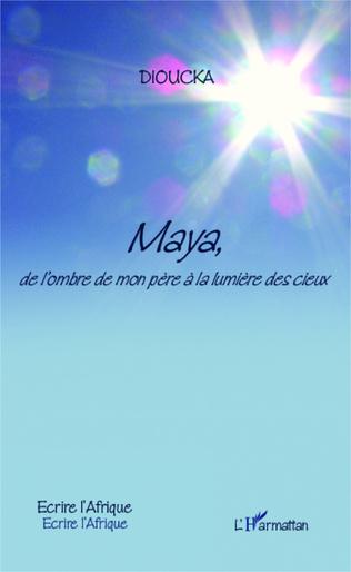 Couverture Maya, de l'ombre de mon père à la lumière des cieux
