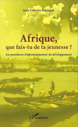 Couverture Afrique que fais-tu de ta jeunesse ?
