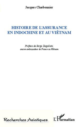 Couverture Histoire de l'assurance en indochine et au Viêtnam