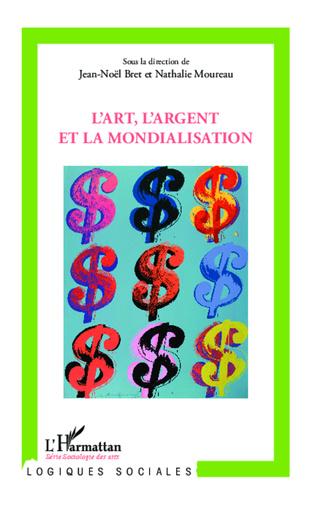 Couverture L'art, l'argent et la mondialisation
