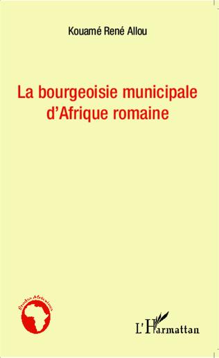 Couverture Bourgeoisie municipale d'Afrique romaine