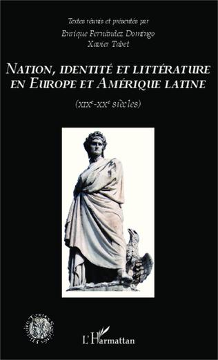 Couverture Nation identité et littérature en Europe et en Amérique latine (XIXème-XXème siècles)