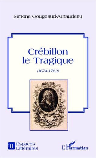 Couverture Crébillon le Tragique