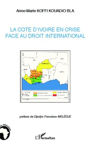 Couverture La Côte d'Ivoire en crise face au droit international
