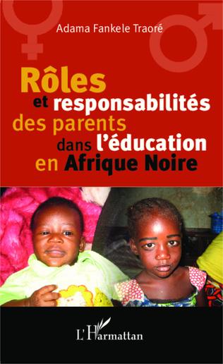 Couverture Rôles et responsabilité des parents dans l'éducation en Afrique Noire