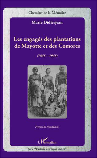Couverture Les engagés des plantations de Mayotte et des Comores