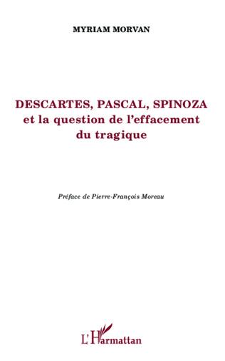 Couverture Descartes, Pascal, Spinoza et la question de l'effacement tragique
