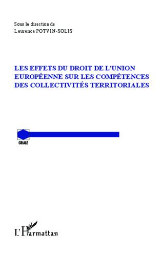 Couverture Les effets du droit de l'Union Européenne sur les compétences des collectivités territoriales
