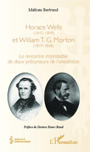 Couverture Horace Wells (1815-1848) et William T. G. Morton (1819-1868)