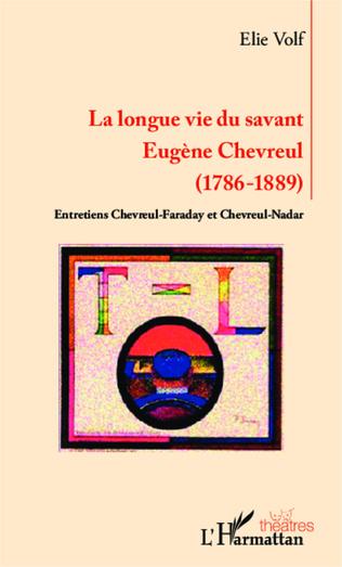Couverture Longue vie du savant Eugène Chevreul