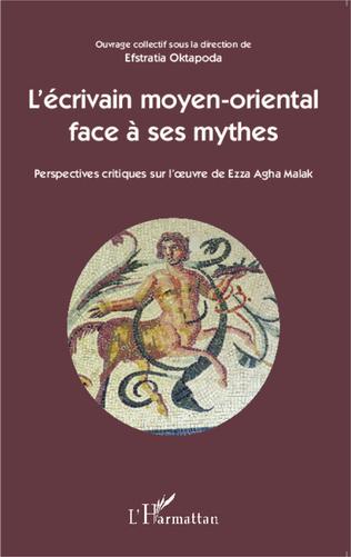 Couverture L'écrivain moyen-oriental face à ses mythes