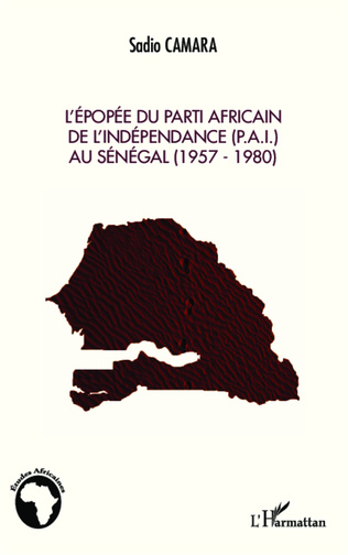 Couverture L'épopée du Parti Africain de l'Indépendance (P.A.I.) au Sénégal (1957-1980)