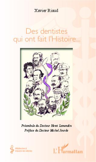 Couverture Des dentistes qui ont fait l'Histoire...