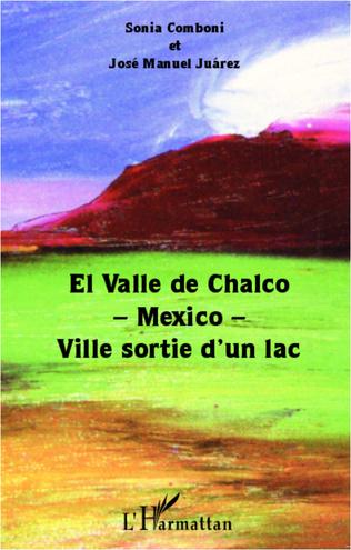 Couverture El Valle de Chalco -Mexico- Ville sortie d'un lac