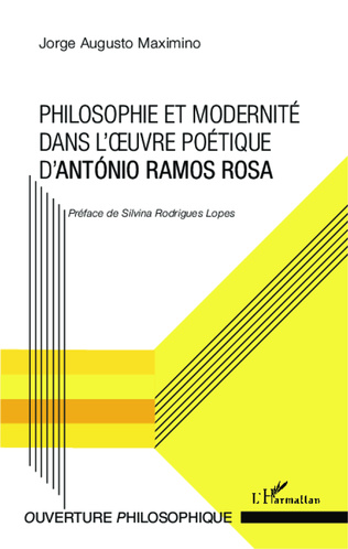 Couverture Philosophie et modernité dans l'oeuvre poétique d'António Ramos Rosa
