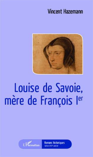 Couverture Louise de Savoie, mère de François 1er