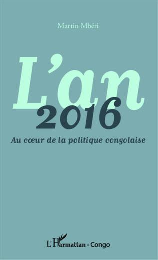 Couverture L'an 2016 Au coeur de la politique congolaise