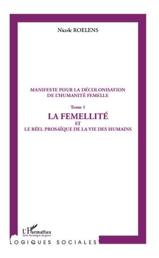 Couverture Manifeste pour la décolonisation de l'humanité femelle (Tome 1)