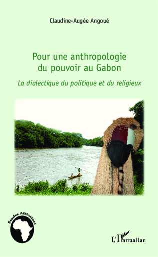 Couverture Pour une anthropologie du pouvoir au Gabon