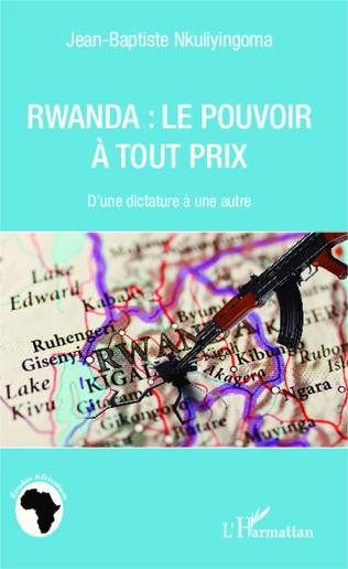 Couverture Rwanda le pouvoir à tout prix