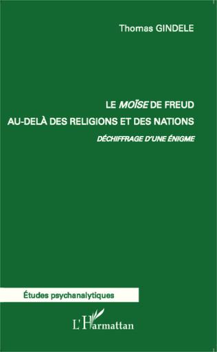 Couverture Le Moïse de Freud au-delà des religions et des nations.