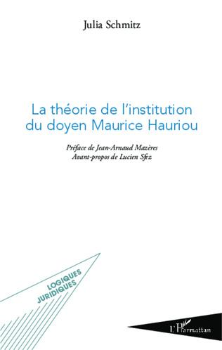 Couverture La théorie de l'institution du doyen Maurice Hauriou