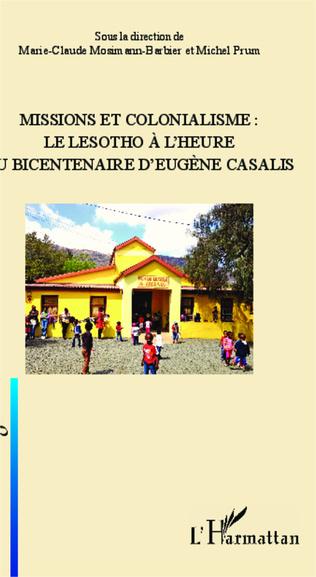 Couverture Missions et colonialisme: le Lesotho à l'heure du bicentenaire d'Eugène Casalis