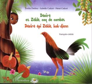 Couverture Désiré et Zéklè, coq de combat
