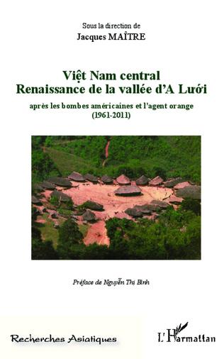 Couverture Viêt Nam central Renaissance de la vallée d'A Lu'ó'i
