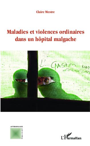 Couverture Maladies et violences ordinaires dans un hôpital malgache
