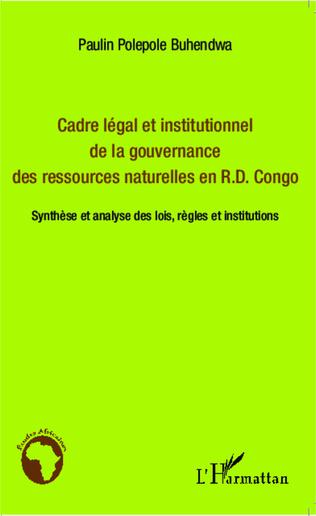 Couverture Cadre légal et institutionnel de la gouvernance des ressources naturelles en R.D. Congo