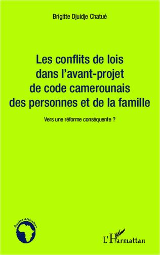 Couverture Les conflits de lois dans l'avant-projet de code camerounais des personnes et de la famille
