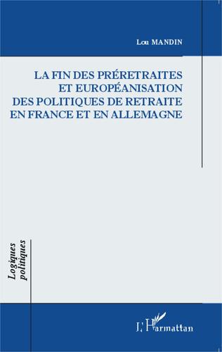 Couverture La fin des préretraites et européanisation des politiques de retraite en France et en Allemagne