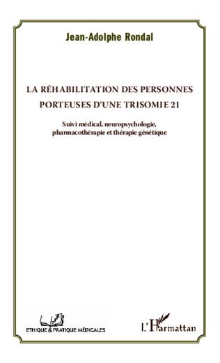 Couverture La réhabilitation des personnes porteuses d'une trisomie 21