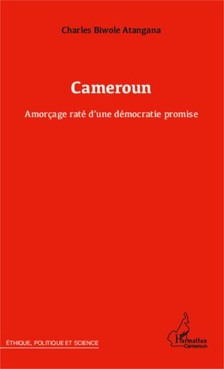 Couverture Cameroun Amorçage raté d'une démocratie promise