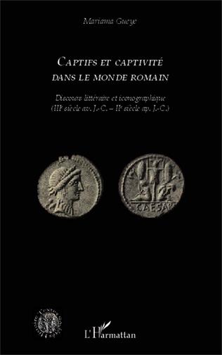Couverture Captifs et captivité dans le monde romain