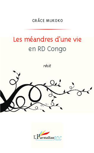 Couverture Les méandres d'une vie en RD Congo