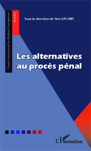 Couverture Les alternatives au procès pénal